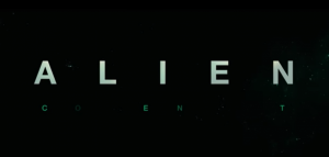 The First ALIEN: COVENANT Trailer is Here!