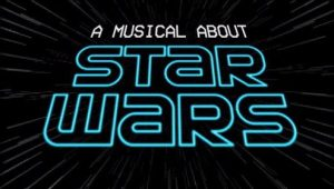 Overture!  Curtain Lights!  Off-Broadway STAR WARS Musical Makes The Jump To Light Speed!