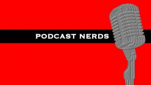 Our First Show on NERD REPORT, PODCAST NERDS Episode #1