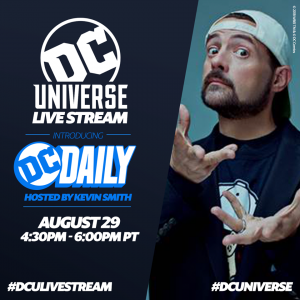 KEVIN SMITH LIVE STREAMS TODAY AT 4:30pm:  INTRODUCES DC UNIVERSE's NEW DAILY SHOW