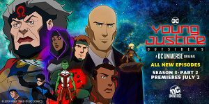 YOUNG JUSTICE: OUTSIDERS – Returns July 2nd