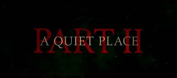'A QUIET PLACE-PART II' GETS A TRAILER