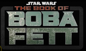 STAR WARS: THE BOOK OF BOBA FETT – IT'S A THING